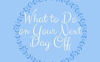 What to do on your next day off